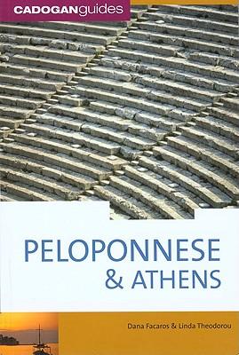Cadogan Guides Peloponnese & Athens By Facaros, Dana/ Theodorou, Linda